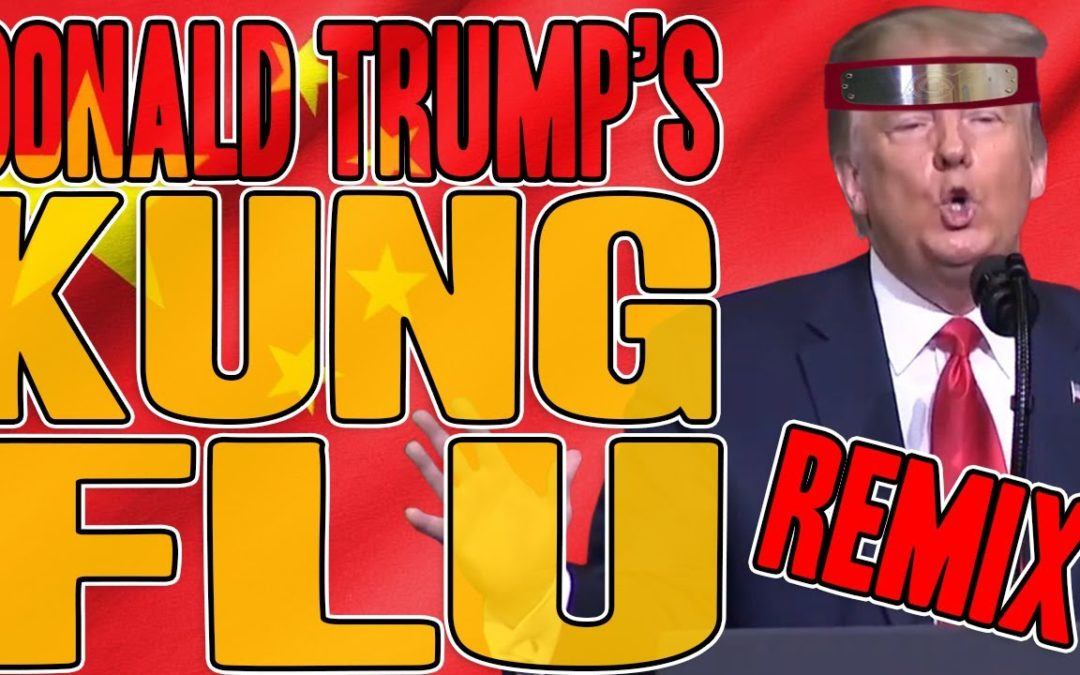 Donald Trumps Kung Flu Remix